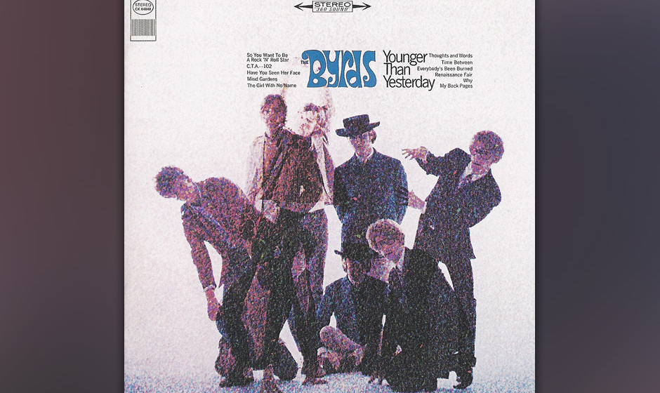The Byrds – 'Younger Than Yesterday' (1967). Natürlich ist Younger Than Yesterday nicht das erst Byrds-Album, aber jenes,