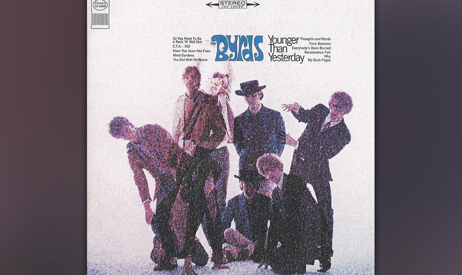 The Byrds – 'Younger Than Yesterday' (1967). Natürlich ist Younger Than Yesterday nicht das erst Byrds-Album, aber jenes,