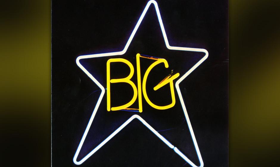 Big Star – '#1 Record' (1972). Die Meinungen darüber, wer bei Big Star das Genie war, divergieren. Die populäre Ansicht: