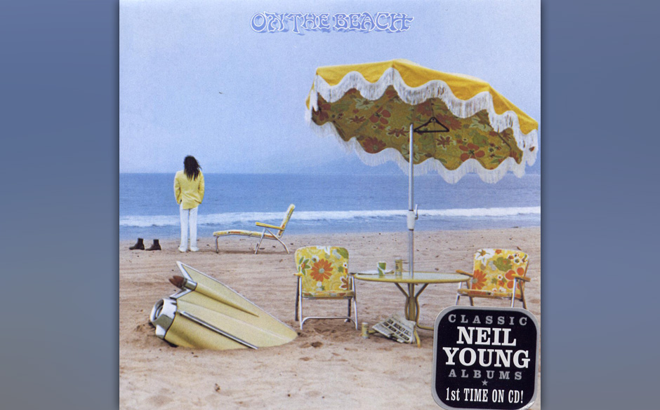 Neil Young – 'On The Beach' (1974). Wie auf Tonight's The Night (1975) verarbeitet Young auf On The Beach den Tod der Fre