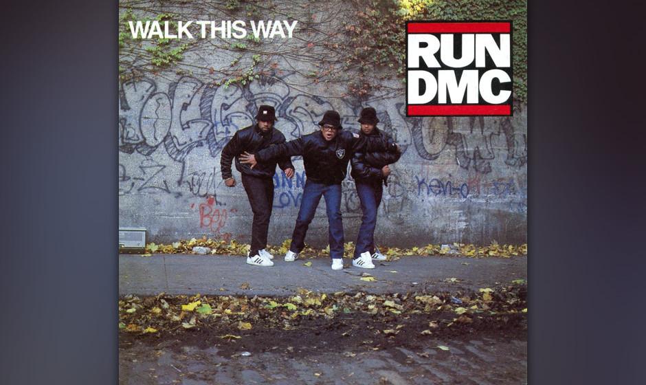 """Run D.M.C. – """"Walk This Way"""" (1986). Die Eigenleistung von Run D.M.C. bei dieser Neubearbeitung des Aerosmith-Klassiker"""