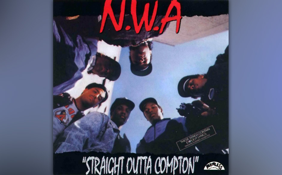 "N.W.A – 'Straight Outta Compton' (1988). ""The world's most dangerous group"" stand später auf ihren Greatest Hits ged"