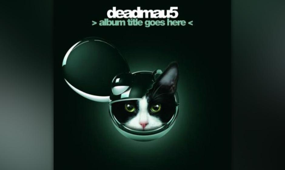 Deadmau5 > Album Title Goes Here