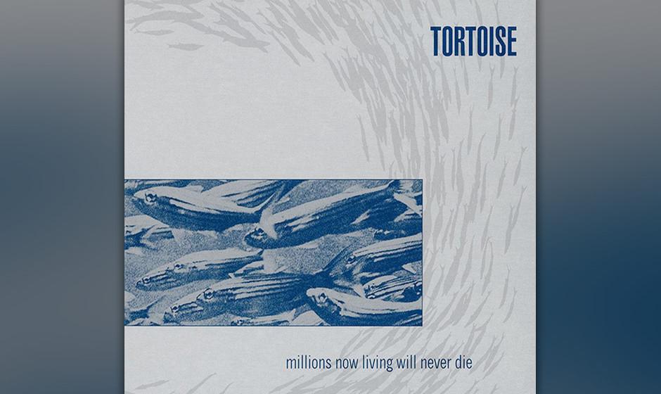 Herz-Platte: Tortoise - Millions Now Living Will Never Die