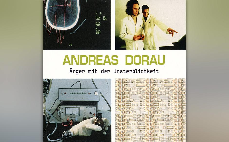 Andreas Dorau – Ärger mit der Unsterblichkeit