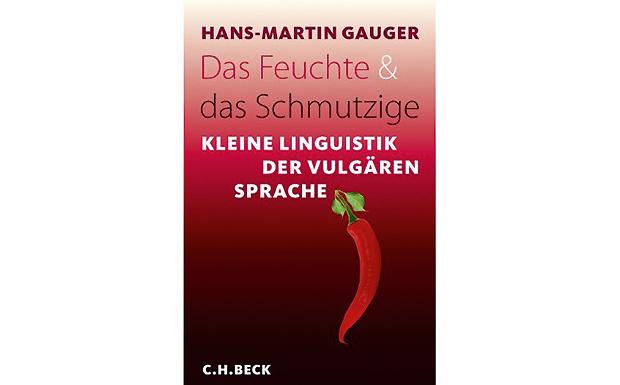 Das Feuchte und das Schmutzige (C.H. Beck)