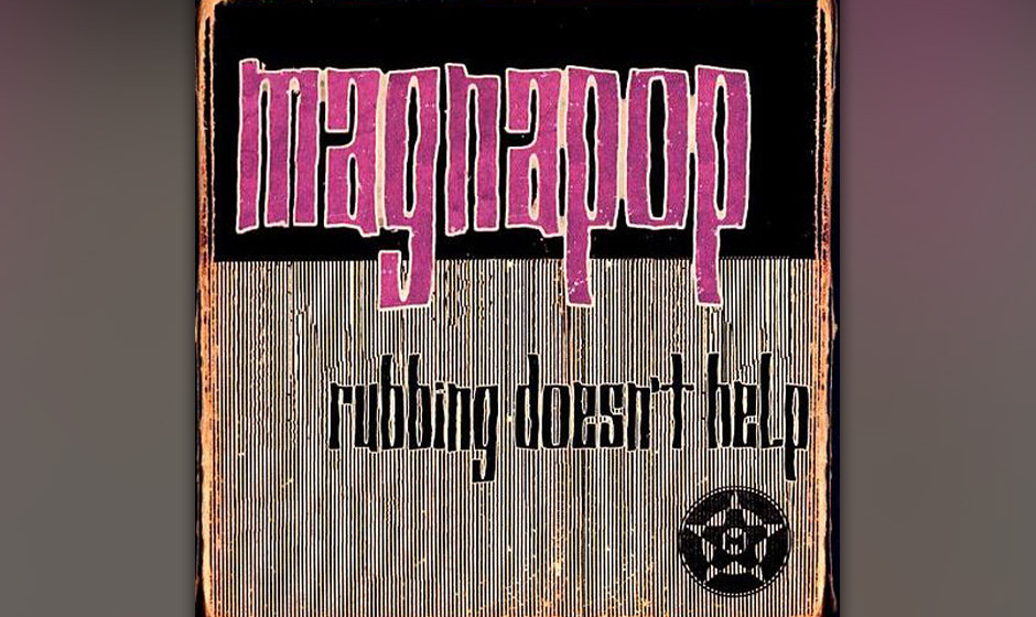 Magnapop –Rubbing doesn't help (1996)