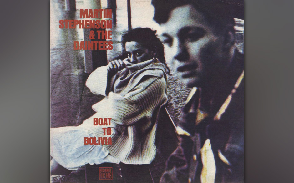 Martin Stephenson and the Daintees – Boat To Bolivia (1986)