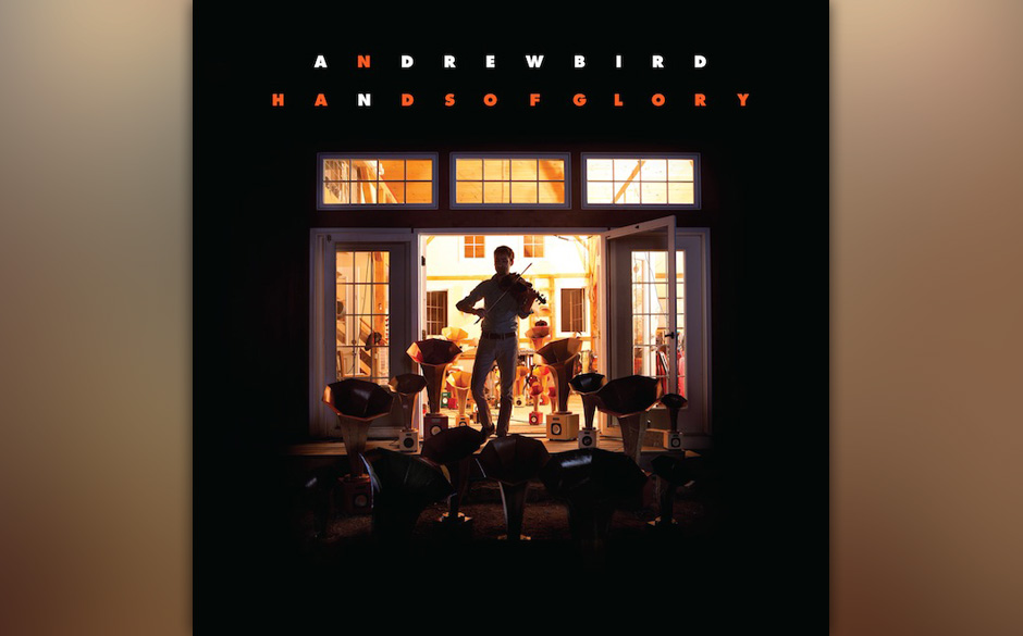 Andrew Bird  - Hands Of Glory