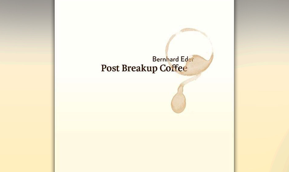 Bernhard Eder 'Post Breakup Coffee'
