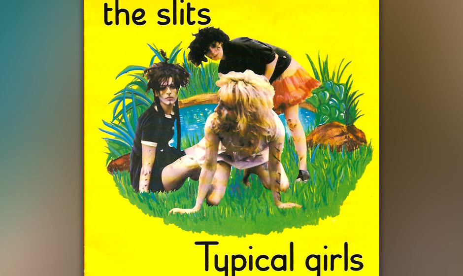 27. The Slits - Typical Girls