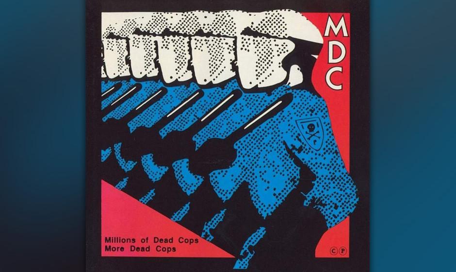 7. MDC - Millions of Dead Cops