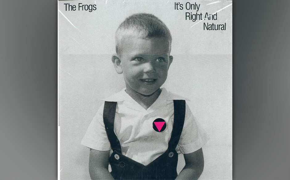 15. The Frogs - It's Only Right and Natural