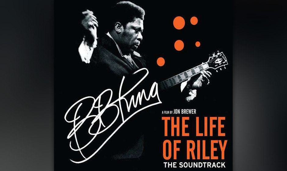 B.B. King - The Life Of Riley - The Soundtrack