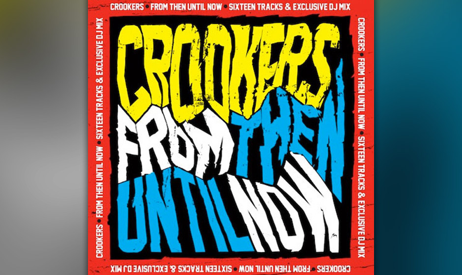 Crookers - From Then Until Now  Southern