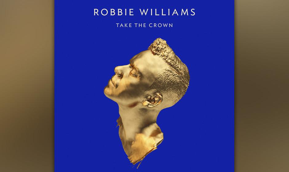 Robbie Williams - Take The Crown (2.11.)