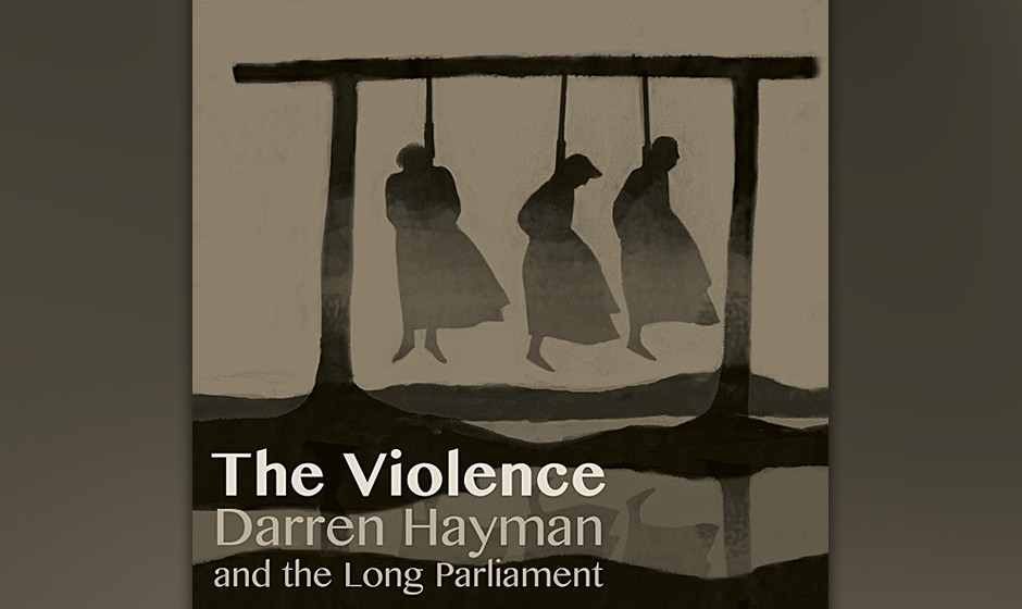 Darren Hayman & The Long Parliament: The Violence