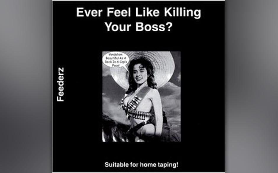 Pink Eyes über Feederz 'Ever Felt Like Killing Your Boss?': Wenn man das Wort Punk jemandem erklären müsste, der seit Taus