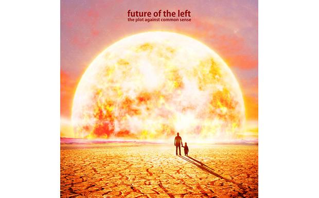Future of the Left: The Plot against Common Sense. Der zynische Punk-Rock der Waliser zeigt Abnutzungserscheinungen.