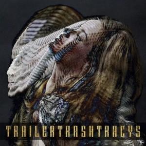 Trailer Trash Tracys