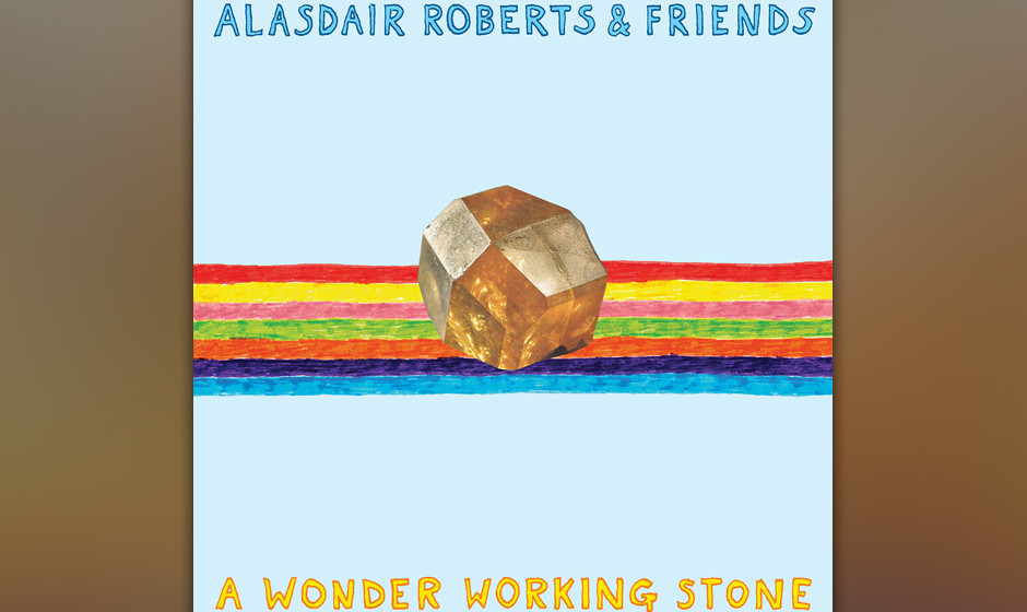 Alasdair Roberts 'A Wonder Working Stone' VÖ: 21.1.