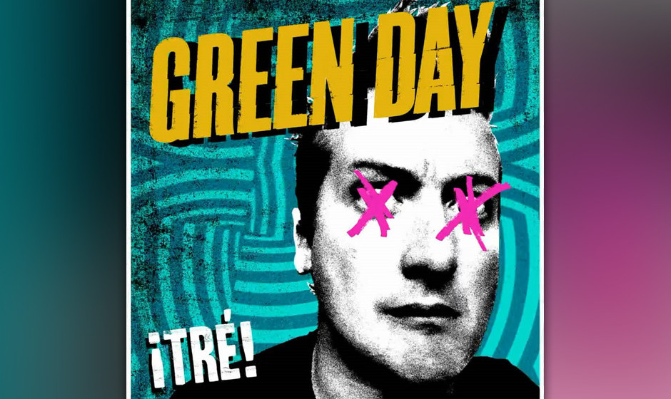 Green Day 'Tre!' VÖ: 11.1.