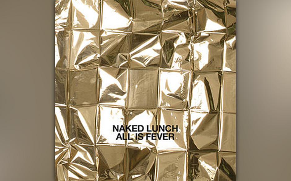 Naked Lunch 'All Is Fever' VÖ: 1.2.