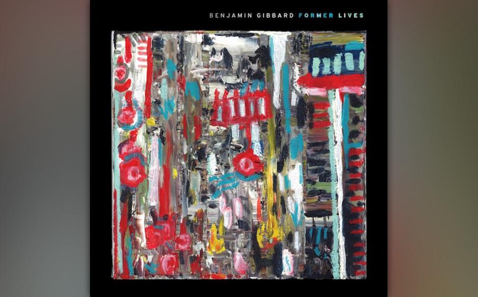 39. Benjamin Gibbard: 'Former Lives'. Organisch irgendwo zwischen Twang, Westcoast und Indie-Rock ansiedelt. Klingt null arti
