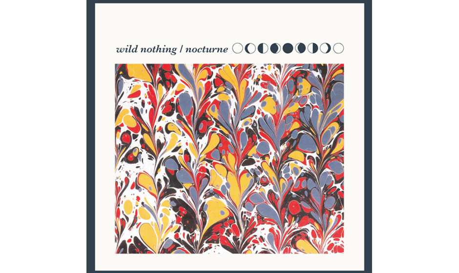 """23. Wild Nothing: 'Nocturne'. """"Dancer in the night  playing with my eyes. Velvet tongue so sweet say anything you like th"""