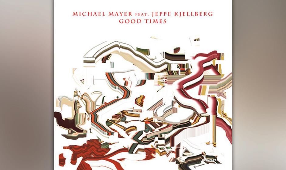 6. Michael Mayer – Good Times