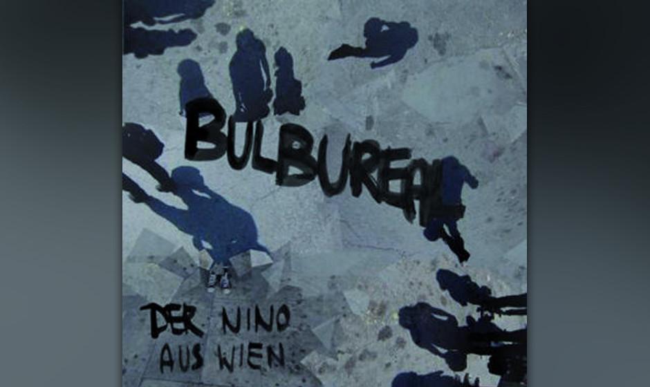 Der Nino aus Wien 'Bulbureal'