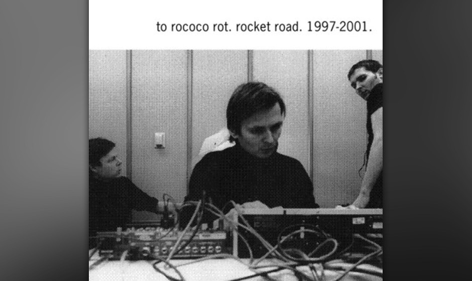 To Rococo Rot 'Rocket Road. 1997—2001'