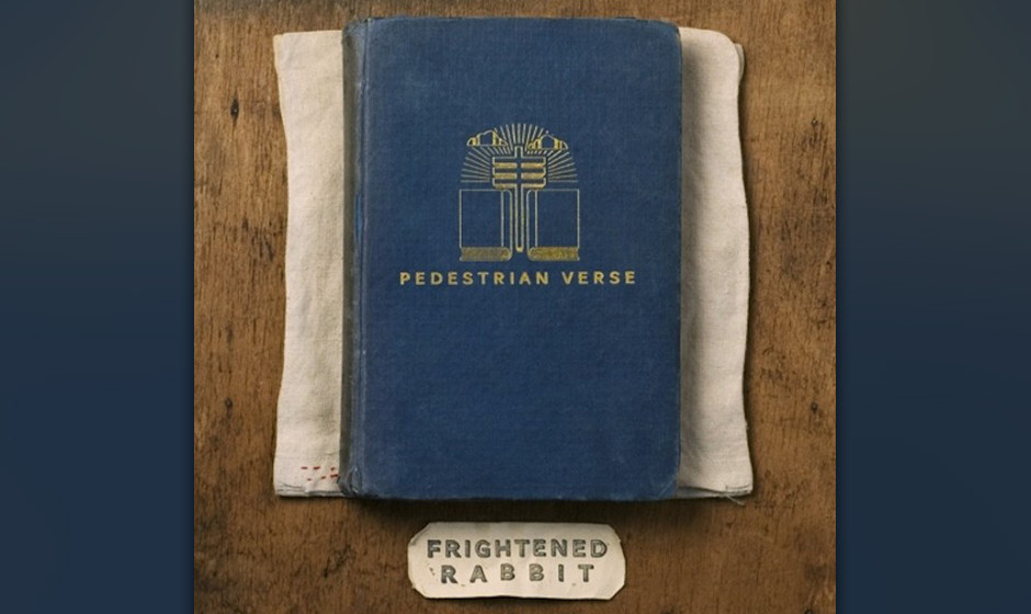 Frightened Rabbit 'Pedestrian Verse' VÖ: 8.2.