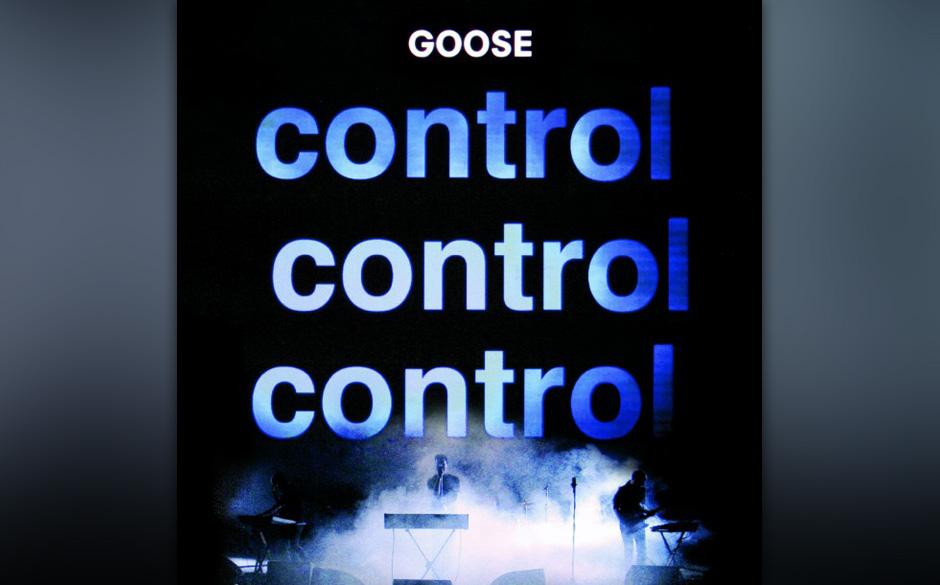 10. Goose: Control, Control: 2,6 Sterne im Schnitt. Goose haben sich in der Tat besser unter Kontrolle. Schon kommen die Qual