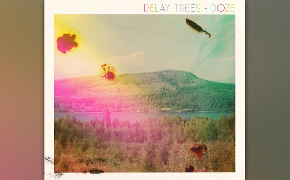 Delay Trees 'Doze'