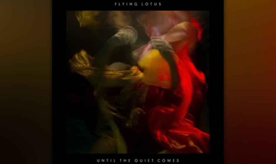 Platz 33: Flying Lotus - Until The Quiet Comes (822 Stimmen)
