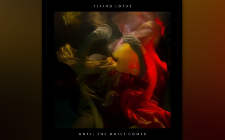 Platz 33: Flying Lotus - Until The Quiet Comes (822 Stimmen)