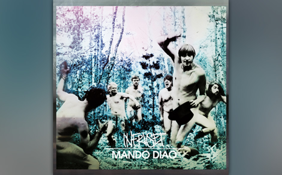 Platz 28: Mando Diao - Infruset (1020 Stimmen)