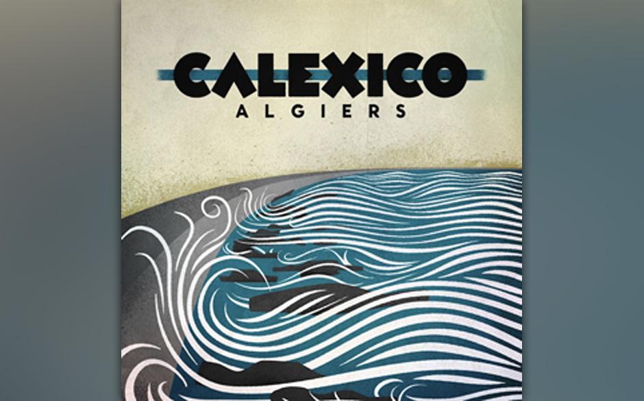 Platz 22: Calexico - Algiers (1239 Stimmen)