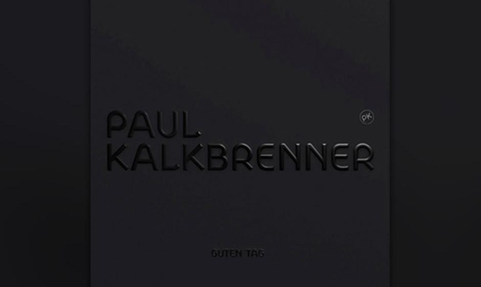 Platz 68: Paul Kalbrenner - Guten Tag (301 Stimmen)