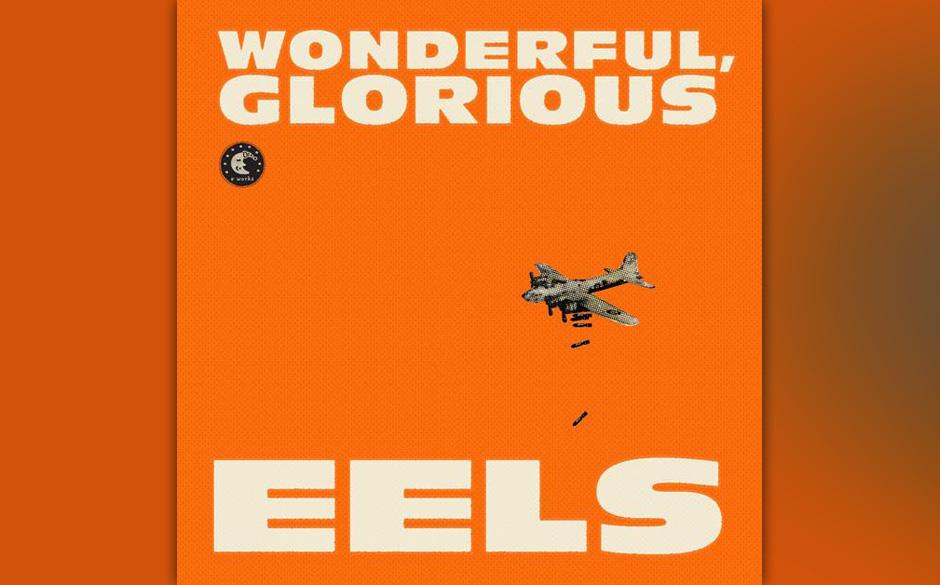 5. Eeels: Wonderful, Glorious. 3,2 Sterne im Schnitt. Stückweise kehrt Mark Oliver Everett auf dem zehnten Eels-Album zum gl