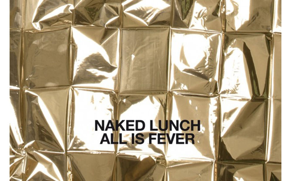 Naked Lunch 'All is Fever'
