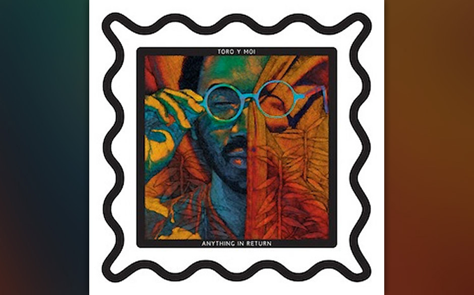Toro y Moi 'Anything In Return'