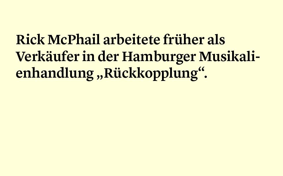 Faktum 6: Rick McPhails Job vor Tocotronic