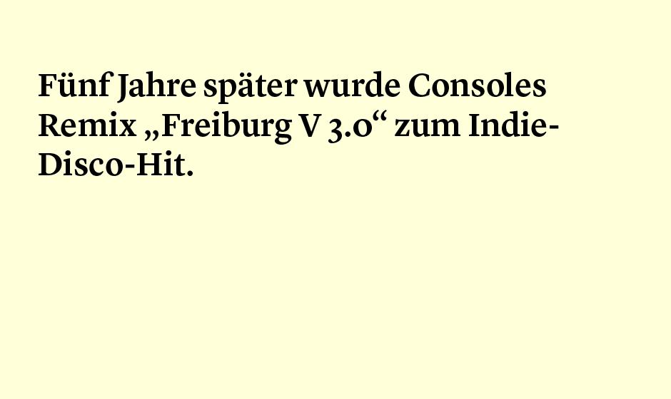 Faktum 67: Consoles Remix zu Freiburg