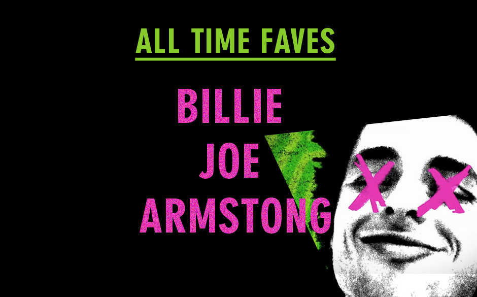 Die zehn All Time Faves von Billie Joe Armstrong (Green Day)