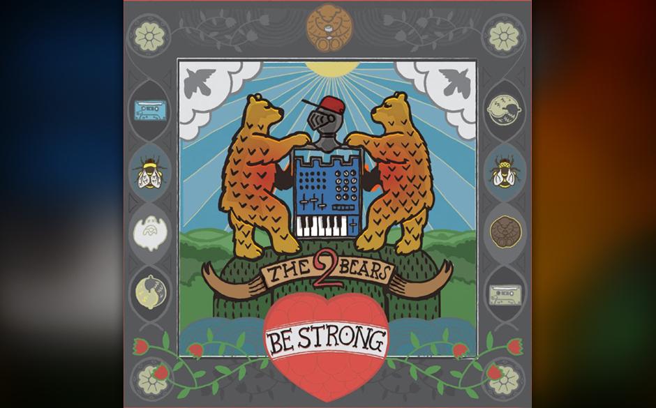 Platz 17: The 2 Bears - Be Strong