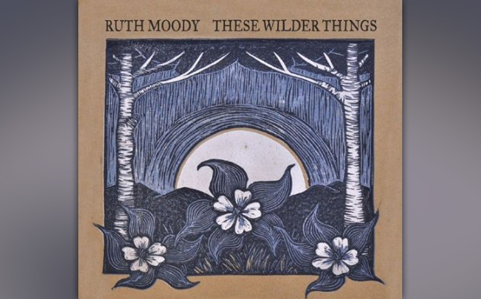 Ruth Moody - 'These Wilder Things'