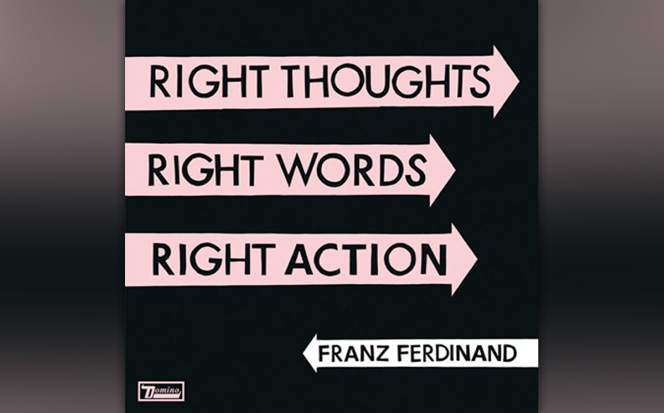 Franz Ferdinand - 'Right Thoughts, Right Words, Right Action'