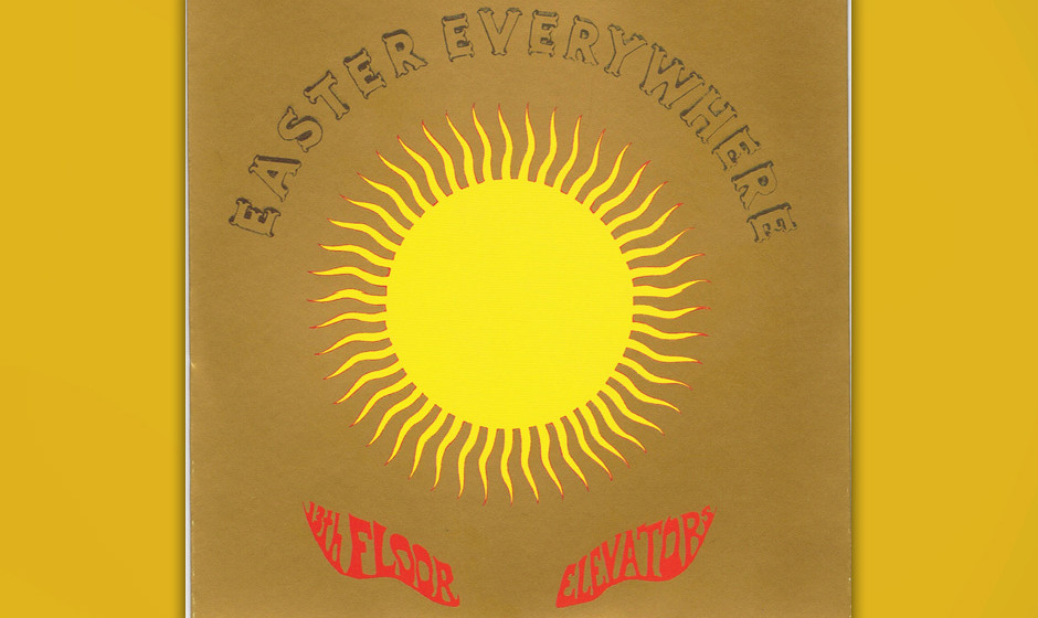 15. The 13th Floor Elevators - Easter Everywhere (1967)